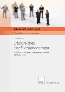 Performance halten und Performance heben durch Konfliktmanagement: Das neue Buch des Performance-Experten Gunther Wolf